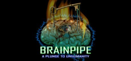 Купить BRAINPIPE: A Plunge to Unhumanity